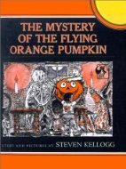 The Mystery of the Flying Orange Pumpkin by Steven Kellogg