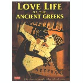 Love Life Of The Ancient Greeks by Sofia A. Souli
