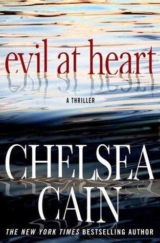 Evil at Heart by Chelsea Cain