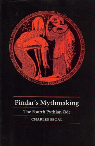Pindar's Mythmaking by Charles Segal