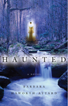 Haunted by Barbara Haworth-Attard