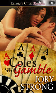 Cole's Gamble by Jory Strong