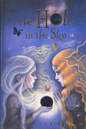 The Hole in the Sky by Barbara A. Mahler