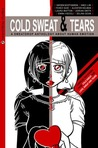 Cold Sweat & Tears: A Sweatdrop Anthology About Human Emotion