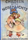Children of the Northlights by Ingri d'Aulaire