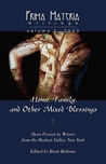 Prima Materia Writings Volume 2 2003 Home, Family and Other Mixed Blessings