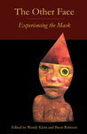 The Other Face: Experiencing the Mask