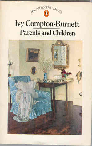 Parents and Children by Ivy Compton-Burnett