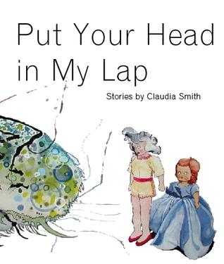 Put Your Head In My Lap by Claudia Smith