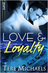 Love &amp; Loyalty by Tere Michaels