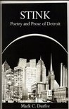 Stink: Poetry and Prose of Detroit
