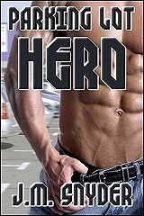 Parking Lot Hero by J.M. Snyder