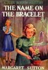 The Name on the Bracelet (Judy Bolton Mysteries, #13)