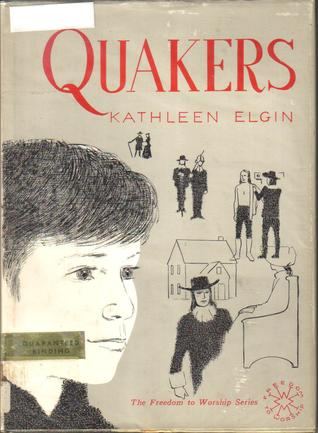 The Quakers by Kathleen Elgin