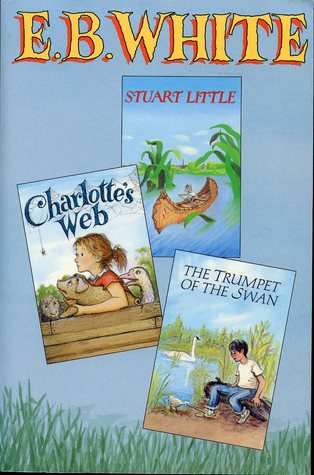 Three Beloved Classics by E. B. White by E.B. White