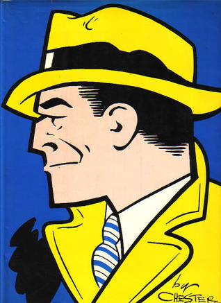 The Celebrated Cases of Dick Tracy by Chester Gould
