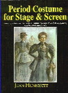 Period Costume for Stage & Screen Patterns for Outer Garments, Book II: Dominos, Dolmans, Coats, Pelisses, Spencers, Calashes, Hoods and Bonnets
