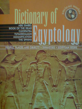 Dictionary of Egyptology Ancient worlds