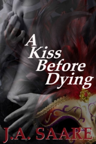 A Kiss Before Dying by J.A. Saare