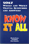 Know It All: 5087 Weird and Wacky Trivia Questions and Answers
