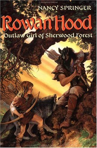 Rowan Hood: Outlaw Girl of Sherwood Forest (Rowan Hood, #1)