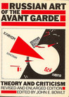 Russian Art of the Avant-Garde: Theory and Criticism, 1902-1934, with 105 Illustrations