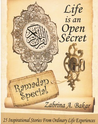 Life is an Open Secret  by Zabrina A. Bakar