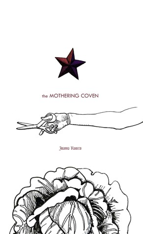 The Mothering Coven by Joanna Ruocco
