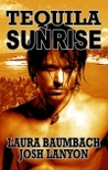 Tequila Sunrise by Laura Baumbach