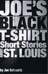 Joe's Black T-Shirt: Short Stories About St. Louis