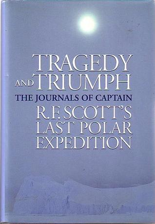 Tragedy & Triumph by Robert Falcon Scott