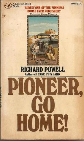 Pioneer, Go Home! by Richard Powell