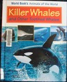 Killer Whales and Other Toothed Whales (World Book's Animals of the World)