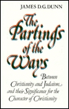 The Partings Of The Ways by James D.G. Dunn