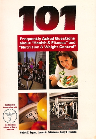 """101 Frequently Asked Questions about """"Health & Fitness"""" and """"... by Cedric X. Bryant"""