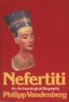 Nefertiti: An Archaeological Biography
