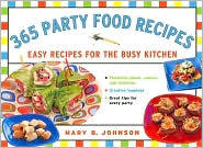 365 Party Food Recipes by Mary B. Johnson