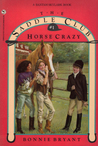 Horse Crazy (Saddle Club, #1)