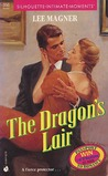 The Dragon's Lair (Silhouette Intimate Moments, #356)