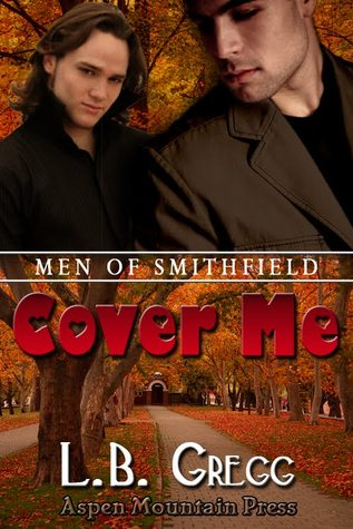 Cover Me (Men of Smithfield #3)  - L.B. Gregg