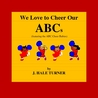 We Love to Cheer Our ABCs