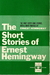 The Short Stories [The First 49 Stories] by Ernest Hemingway