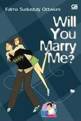 Will You Marry Me? by Fatma Sudiastuty Ocataviani
