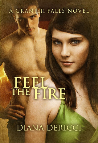 Feel The Fire (Granier Falls, #2)