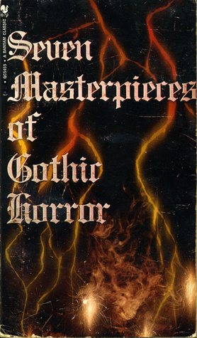 Seven Masterpieces of Gothic Horror by Robert Donald Spector