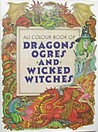 Dragons, Ogres And Wicked Witches