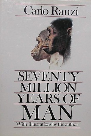 Seventy Million Years Of Man by Carlo Ranzi