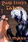 Taken (Dark Elves #1)