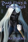 Mastered (Dark Elves #2)