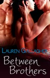 Between Brothers by Lauren Gallagher